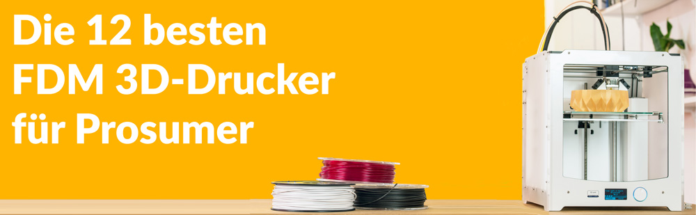 Prosumer 3D-Drucker Übersicht